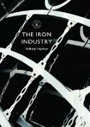 Cover-Bild zu Hayman, Richard: The Iron Industry (eBook)
