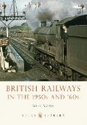 Cover-Bild zu Morse, Greg: British Railways in the 1950s and '60s