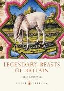 Cover-Bild zu Cresswell, Julia: Legendary Beasts of Britain