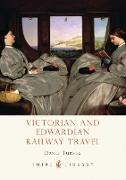 Cover-Bild zu Turner, David: Victorian and Edwardian Railway Travel
