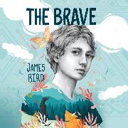 Cover-Bild zu Bird, James: The Brave (Unabridged) (Audio Download)