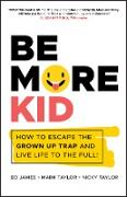 Cover-Bild zu Taylor, Mark: Be More Kid (eBook)