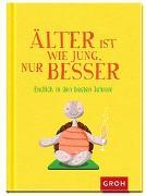 Cover-Bild zu Groh Redaktionsteam (Hrsg.): Älterwerden ist wie jung, nur besser