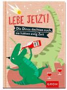 Cover-Bild zu Groh Redaktionsteam (Hrsg.): Lebe jetzt!