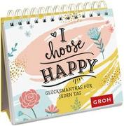 Cover-Bild zu Groh Redaktionsteam (Hrsg.): I choose happy