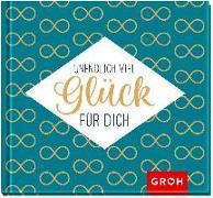 Cover-Bild zu Groh Redaktionsteam (Hrsg.): Unendlich viel Glück für dich