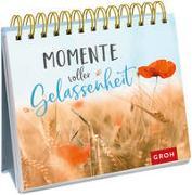 Cover-Bild zu Groh Redaktionsteam (Hrsg.): Momente voller Gelassenheit