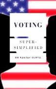 Cover-Bild zu Gupta, Sanjay: Voting Super-Simplified (eBook)