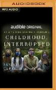 Cover-Bild zu Gupta, Sanjay: Childhood, Interrupted: Raising Kids During a Pandemic