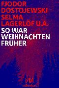 Cover-Bild zu Dostojewski, Fjodor: So war Weihnachten früher (eBook)