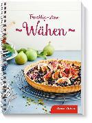 Cover-Bild zu Bossi, Betty: Fruchtig süsse Wähen