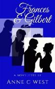 Cover-Bild zu West, Anne C.: Frances & Gilbert (eBook)