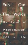 Cover-Bild zu Burroughs, William S.: Rub Out the Words (eBook)