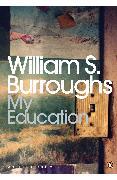 Cover-Bild zu Burroughs, William S.: My Education (eBook)