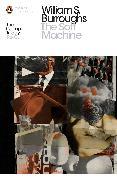 Cover-Bild zu Burroughs, William S.: The Soft Machine (eBook)