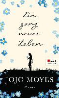 Cover-Bild zu Moyes, Jojo: Ein ganz neues Leben (eBook)