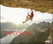 Cover-Bild zu Never stop exploring 2021 - Outdoor-Extremsport-Fotografie - Von Robert Bösch - Wandkalender 58,4 x 48,5 cm - Spiralbindung von Bösch, Robert (Fotograf)
