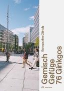 Cover-Bild zu Schärer, Caspar (Hrsg.): Europaallee Zürich - Gemisch, Gefüge, 76 Ginkgos