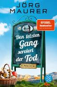 Cover-Bild zu Maurer, Jörg: Den letzten Gang serviert der Tod