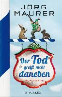 Cover-Bild zu Maurer, Jörg: Der Tod greift nicht daneben (eBook)