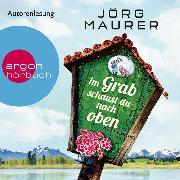 Cover-Bild zu Maurer, Jörg: Im Grab schaust du nach oben (Gekürzte Lesung) (Audio Download)