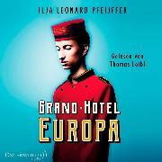 Cover-Bild zu Pfeijffer, Ilja Leonard: Grand Hotel Europa (Audio Download)