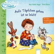 Cover-Bild zu Heger, Ann-Katrin: Töpfchenzauber. Aufs Töpfchen gehen ist so leicht