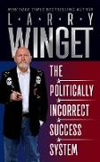 Cover-Bild zu Winget, Larry: The Politically Incorrect Success System (eBook)