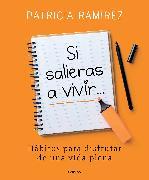 Cover-Bild zu Ramirez, Patricia: Si salieras a vivir... / If You Went Out and Lived