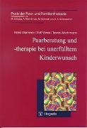 Cover-Bild zu Paarberatung und -therapie bei unerfülltem Kinderwunsch von Stammer, Heike