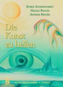Cover-Bild zu Die Kunst zu heilen von Knauss, Harald
