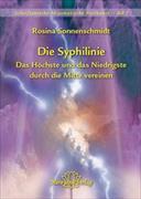 Cover-Bild zu Die Syphilinie - Das Höchste und das Niedrigste durch die Mitte vereinen von Sonnenschmidt, Rosina