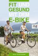 Cover-Bild zu Fit und gesund mit dem E-Bike (eBook) von Sonnenschmidt, Rosina