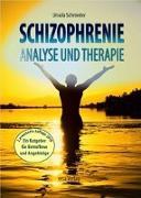 Cover-Bild zu Schizophrenie - Analyse und Therapie von Schnieder, Ursula