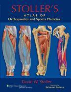 Cover-Bild zu Stoller's Atlas of Orthopaedics and Sports Medicine von Stoller, David W.