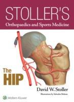 Cover-Bild zu Stoller's Orthopaedics and Sports Medicine: The Hip von Stoller, David W., MD, FACR