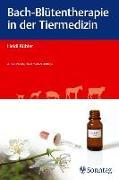 Cover-Bild zu Bach-Blütentherapie in der Tiermedizin von Kübler, Heidi