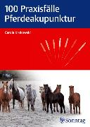 Cover-Bild zu 100 Praxisfälle Pferdeakupunktur (eBook) von Krokowski, Carola
