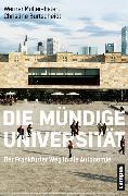 Cover-Bild zu Die mündige Universität (eBook) von Müller-Esterl, Werner