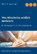 Cover-Bild zu Was Mitarbeiter wirklich motiviert (eBook) von Siegel, Thomas