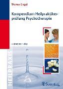 Cover-Bild zu Kompendium Heilpraktiker-Prüfung Psychotherapie von Siegel, Thomas