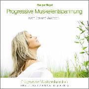 Cover-Bild zu Progressive Muskelentspannung nach Jacobson, Progressive Muskelrelaxaktion inkl. persönlicher Entspannungsberatung von Siegel, Rüdiger