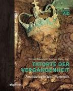 Cover-Bild zu Tatorte der Vergangenheit von Rosendahl, Wilfried (Hrsg.)