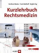 Cover-Bild zu Kurzlehrbuch Rechtsmedizin von Madea, Burkhard
