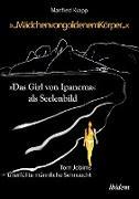 """Cover-Bild zu """"... Mädchen von goldenem Körper ..."""". """"Das Girl von Ipanema"""" als (Tom Jobims) Seelenbild von Krapp, Manfred"""