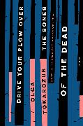 Cover-Bild zu Drive Your Plow Over the Bones of the Dead