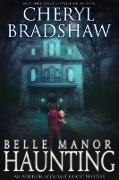 Cover-Bild zu eBook Belle Manor Haunting (Addison Lockhart Paranormal Suspense, #4)