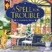 Cover-Bild zu eBook A Spell for Trouble - Enchanted Bay Mysteries, Book 1 (Unabridged)