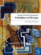 Cover-Bild zu Waibel, Roland: Betriebswirtschaft für Führungskräfte: Fallstudien und Übungen