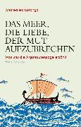 Cover-Bild zu eBook Das Meer, die Liebe, der Mut aufzubrechen